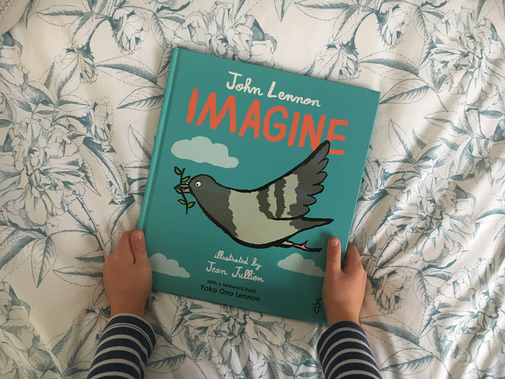 John Lennon S Imagine A Book Illustrated By Jean Jullien Babyccino Kids Daily Tips Children S Products Craft Ideas Recipes More